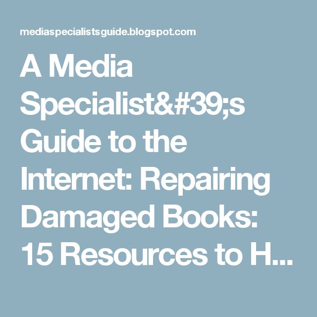 A media specialists guide to the internet repairing damaged books a media specialist guide to the internet repairing damaged books 15 resources to help you do it yourself plus one free workshop solutioingenieria Image collections