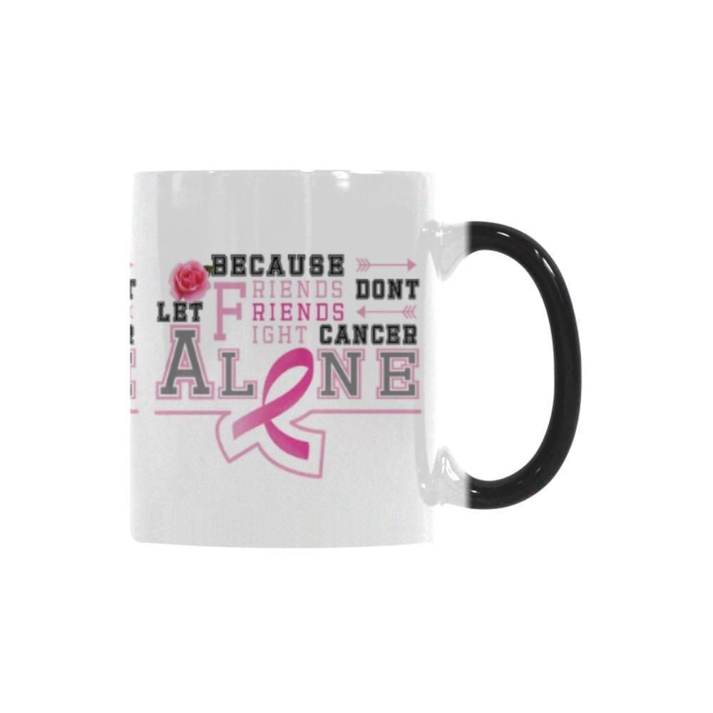 Friends Don't Let Friends Fight Cancer Alone Breast Cancer Awareness Pink Ribbon Color Changing/Morphing 11oz Coffee Mug