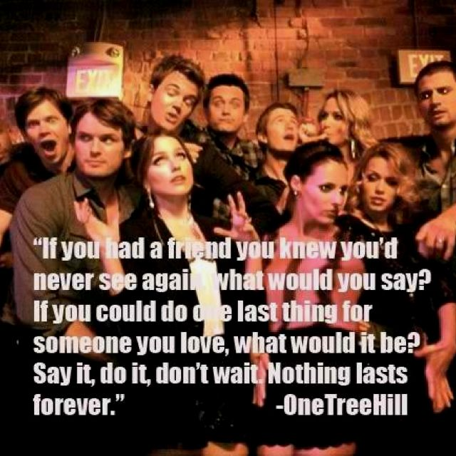 One Tree Hill U003c3 I Still Watch Re Runs And Think About It As