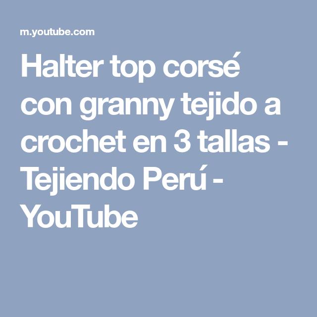 Halter top corsé con granny tejido a crochet en 3 tallas - Tejiendo ...