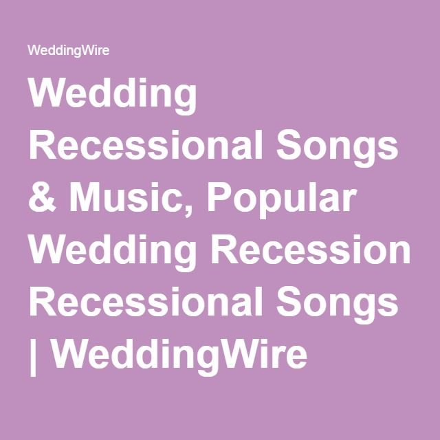Most Popular Bridal Entrance Songs: The 20 Best Wedding Recessional Songs