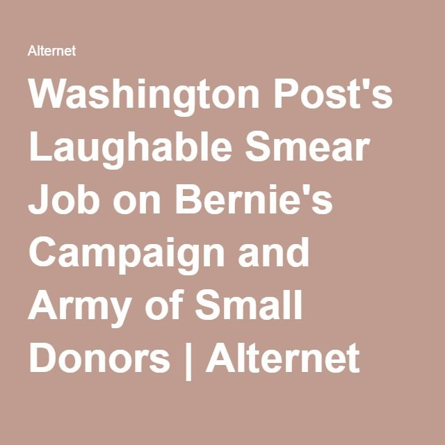 Washington Post's Laughable Smear Job on Bernie's Campaign and Army of Small Donors   Alternet