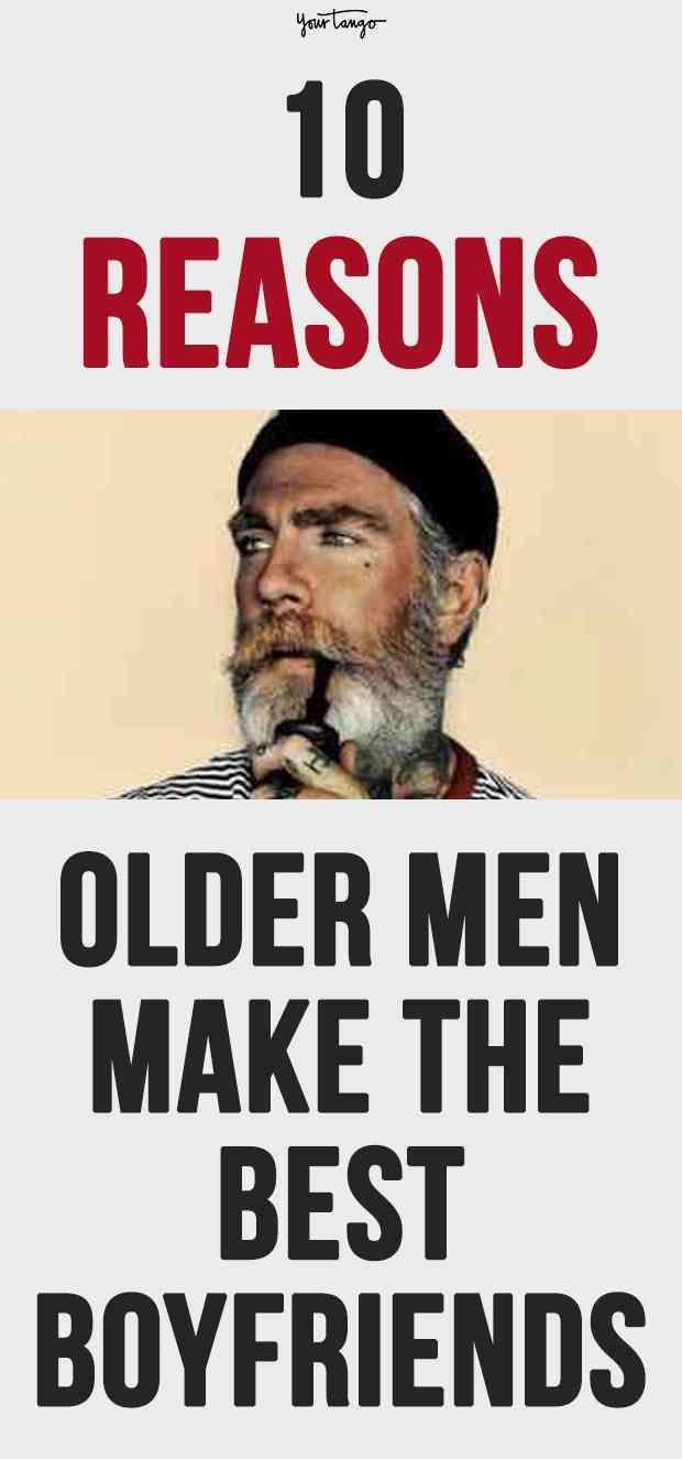 10 Reasons Older Men Make The Best Boyfriends Older Men Older Men Quotes Best Boyfriend