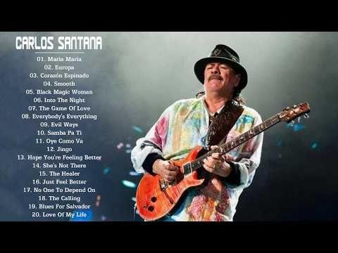 Carlos Santana Top Songs Cover Carlos Santana Greatest Hits Full Album Youtube Best Songs Black Magic Woman Music Concert