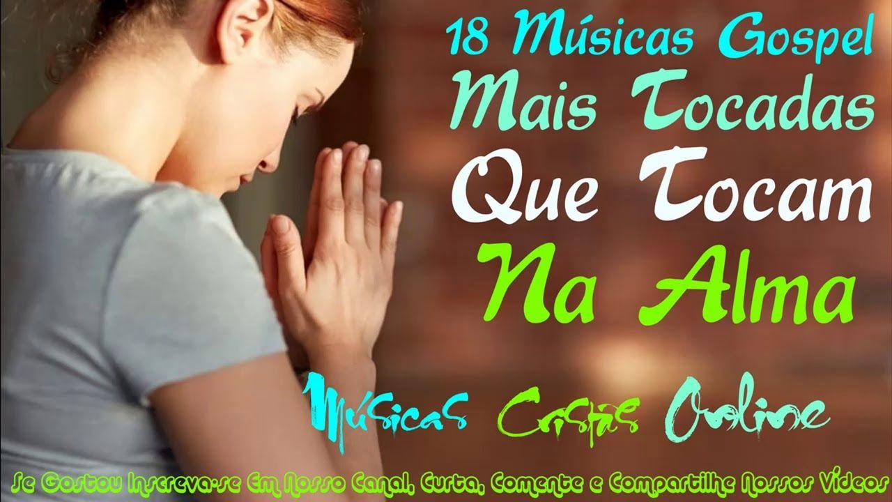 Pin Em As Melhores Musicas Gospel Mais Tocadas 2019