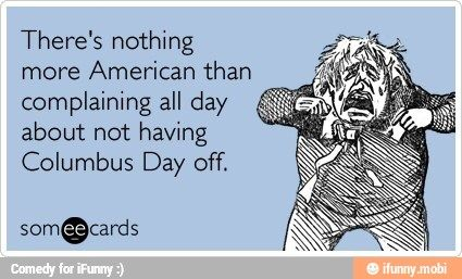 Happy Columbus Day / iFunny :)