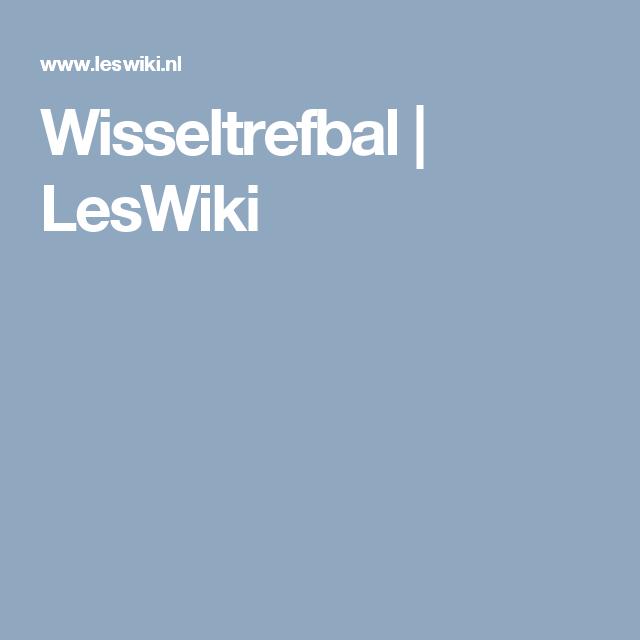 Wisseltrefbal   LesWiki
