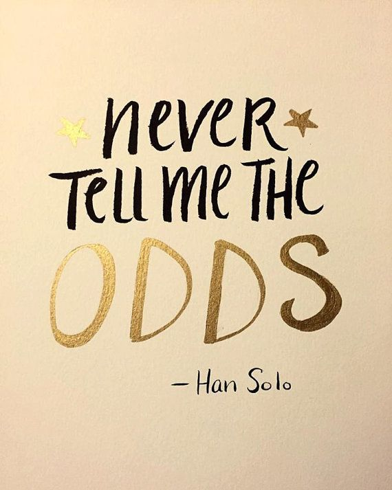 Never Tell Me The Odds Quote Poster Star Wars Quotes War Quotes Quote Posters