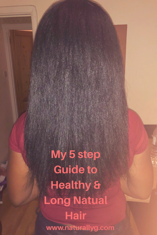 My 5 Step Guide to Healthy & Long Natural Hair. - Naturally G