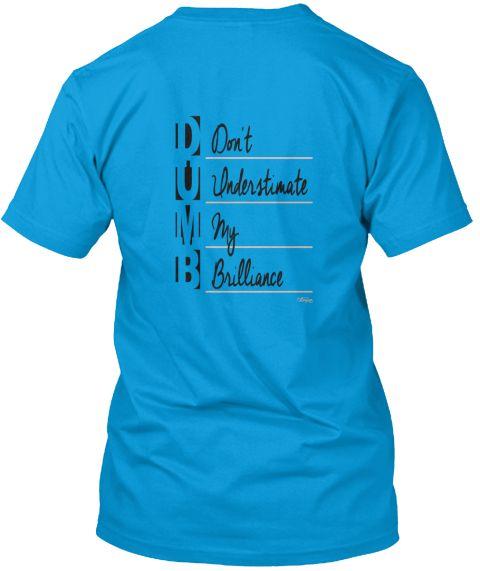 D:Don't U: Understand M:My B:Brilliance