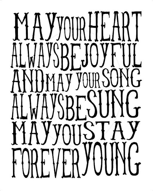 May You Stay Forever Young Sunday Quotes Quotes To Live By