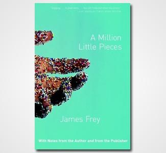 "A Million Little Pieces - Fantastic memoir on fighting addiction and just a ""life"" read"