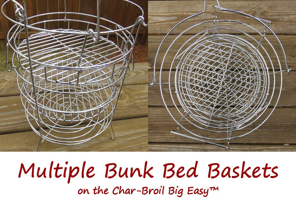 Multiple Bunk Bed Baskets on the CharBroil Big Easy