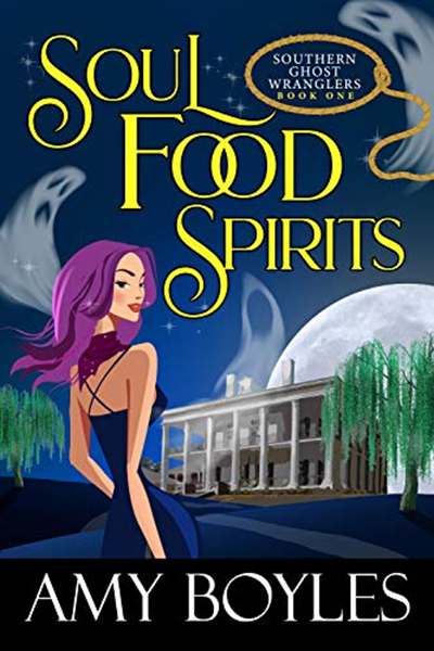 Soul Food Spirits Southern Ghost Wranglers Book 1 By Amy Boyles Ladybugbooks Llc Cozy Mystery Books Ghost Books Mystery Book