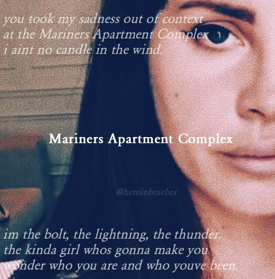 Mariners Apartment Complex Lyric: Lana Del Rey #Mariners_Apartment_Complex