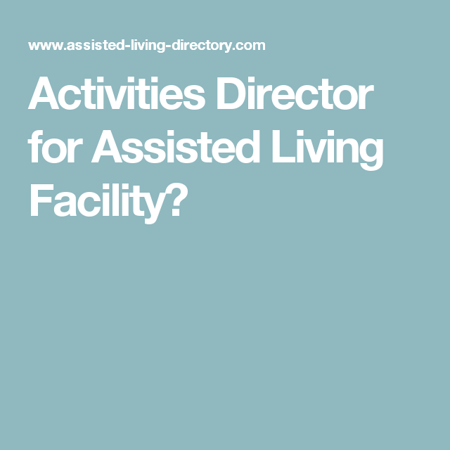 Activities Director For Assisted Living Facility  Recreation