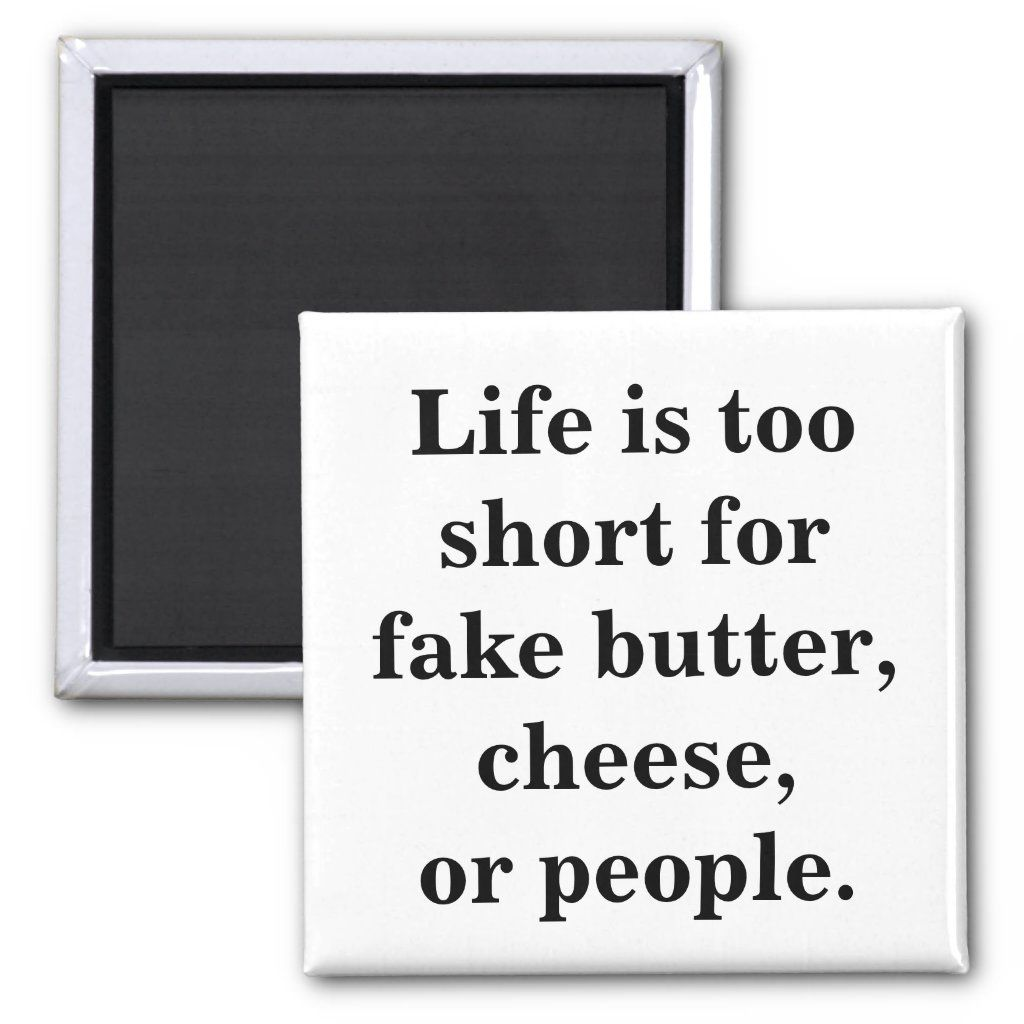 Life Is Short Funny Quote Magnet Zazzle Com In 2021 Short Funny Quotes Funny Quotes Kitchen Quotes Funny