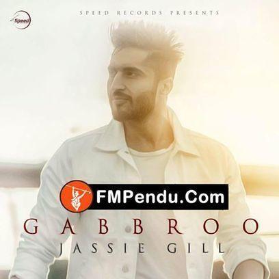Gabbroo - Jassi Gill Mp3 Song Download FMPendu CoM | Mp3