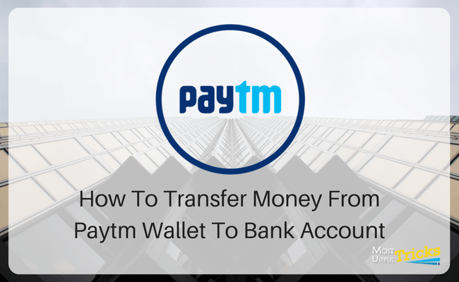 2020 How to Transfer Money from Paytm to Bank without
