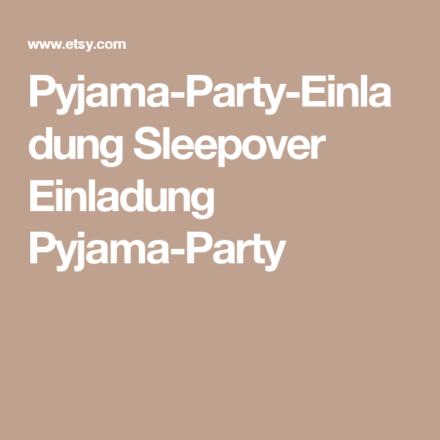 Pyjama Party Einladung Sleepover Einladung Pyjama Party
