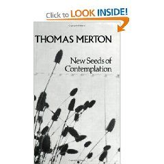 New Seeds Of Contemplation By Thomas Merton Thomas Merton Quotes Thomas Merton Merton