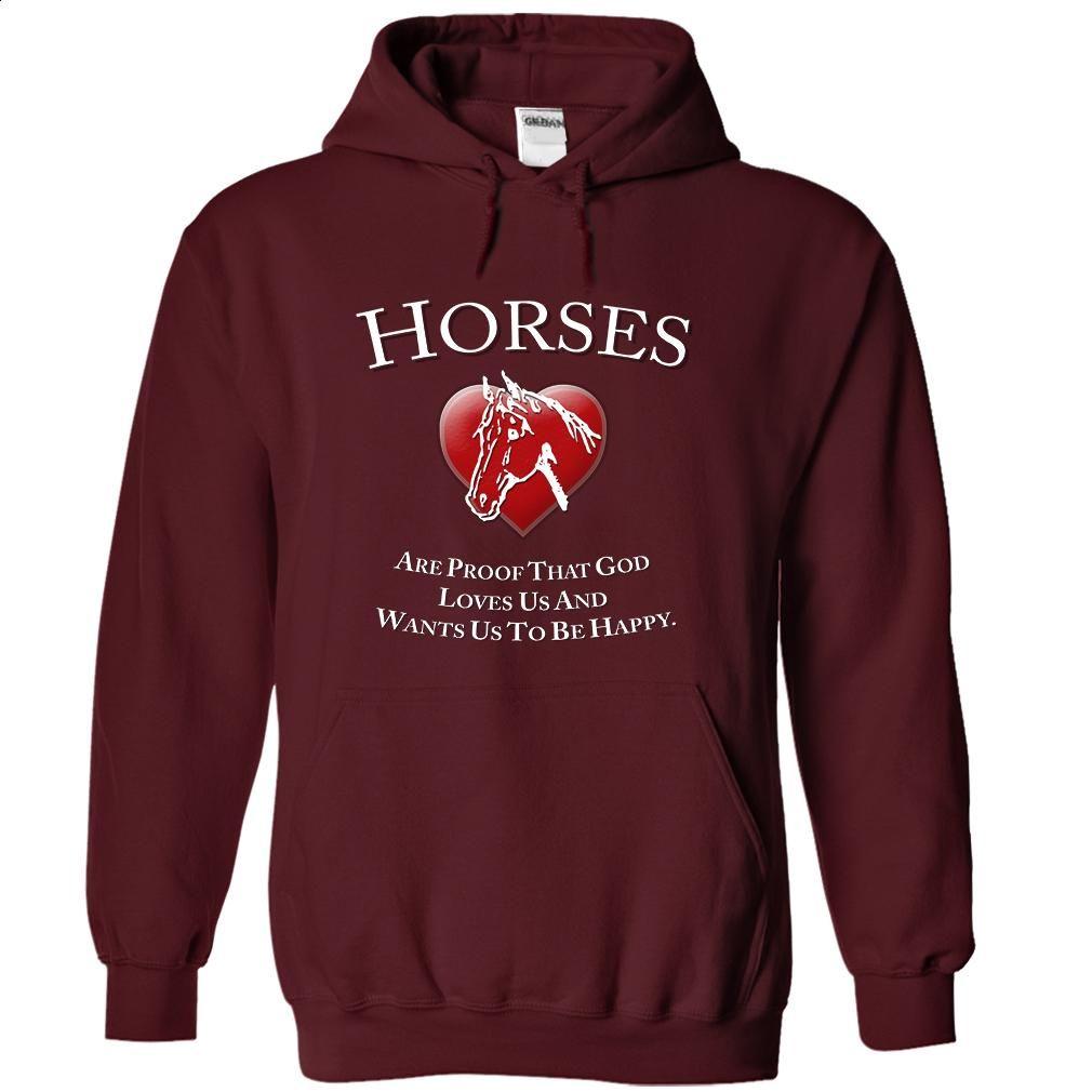 Horses Are Proof That God Loves Us T Shirt, Hoodie, Sweatshirts - teeshirt #tee #T-Shirts