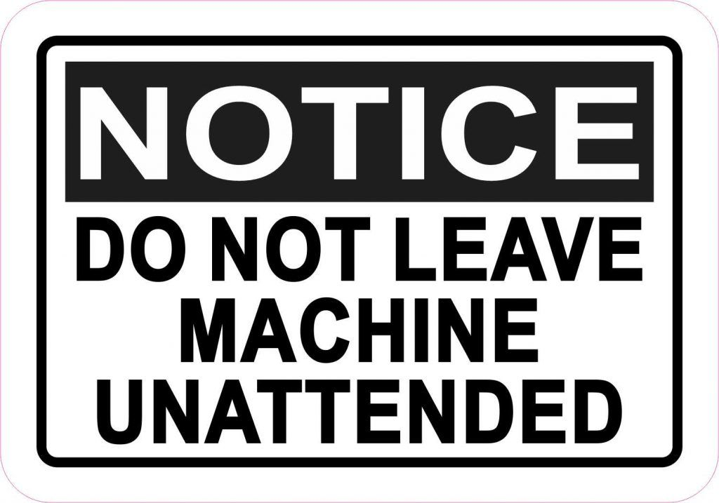 Stickertalk Do Not Leave Machine Unattended Magnet 10 Inches X 3 Inches In 2020 Hand Washing Poster Face Mask Mask