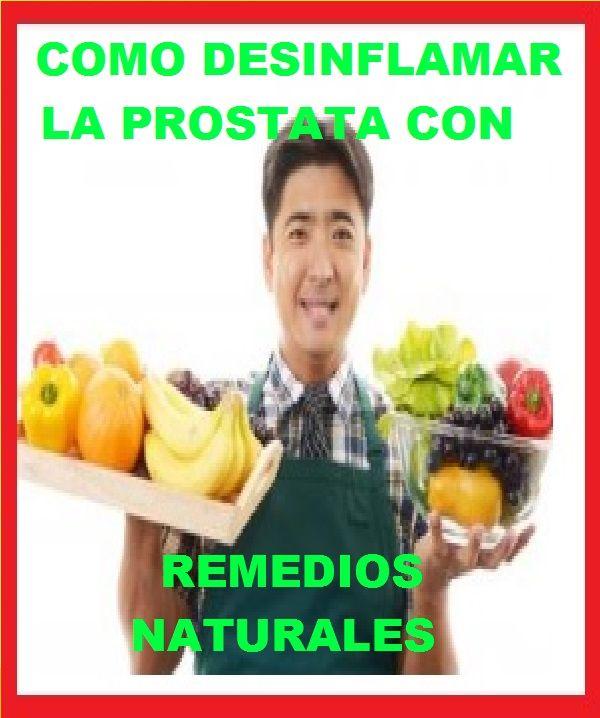 remedios naturales para combatir la prostata