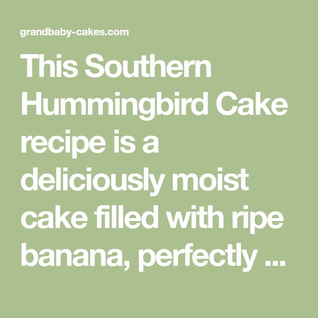 Southern Pineapple Layer Cake Recipes: The BEST Hummingbird Cake Recipe
