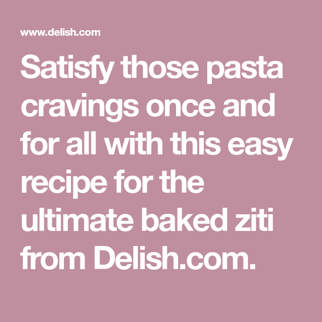 Easy Baked Ziti Recipe Baked Ziti Beef Recipes For Dinner