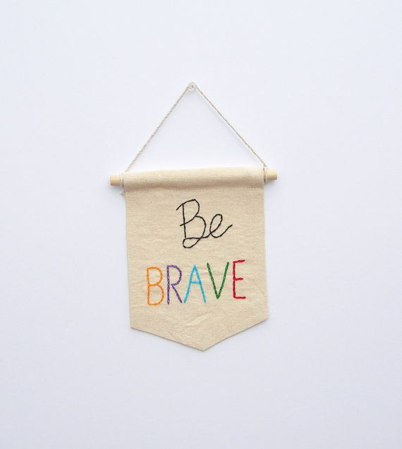 Clever Kids Room Wall Decor Ideas Inspiration: Be Brave, Embroidered Mini Banner Wall Hanging