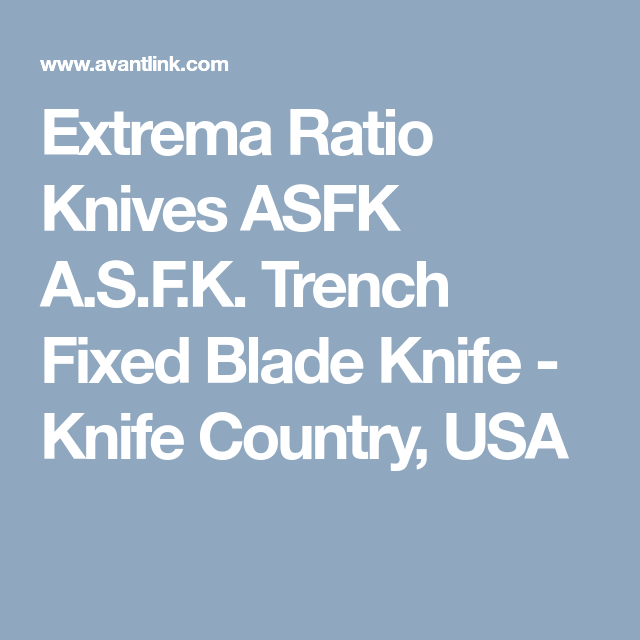 Extrema Ratio Knives ASFK A S F K  Trench Fixed Blade Knife