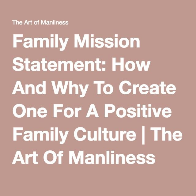 Family Mission Statement How And Why To Create One For A Positive