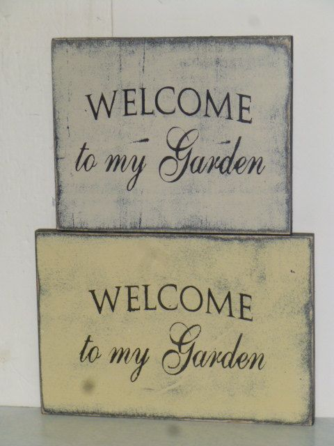 WELCOME To My GARDEN SIGN / Shabby Cottage Chic By SophiesCottage