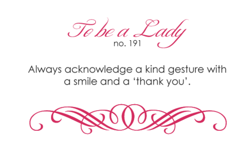 ...acknowledge a kind gesture with a smile and a 'thank you'.