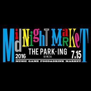 深夜0時からスタートザパーキング銀座がmidnight marketを開催
