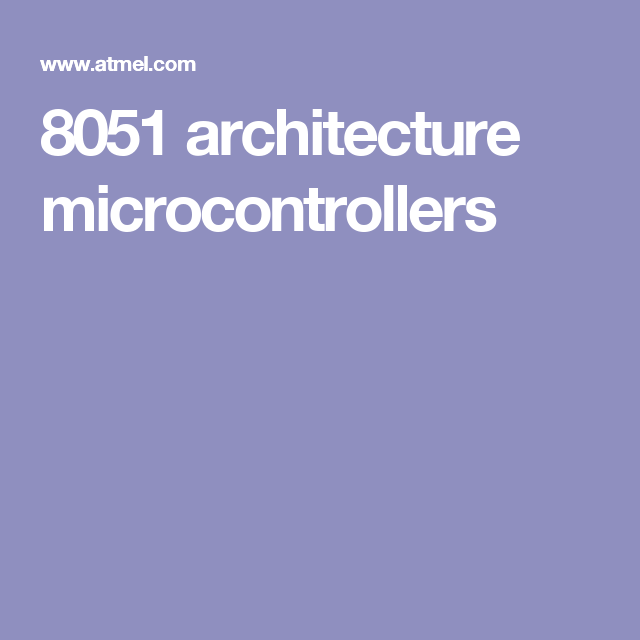 8051 Architecture Microcontrollers 8051 Microcontroller Projects