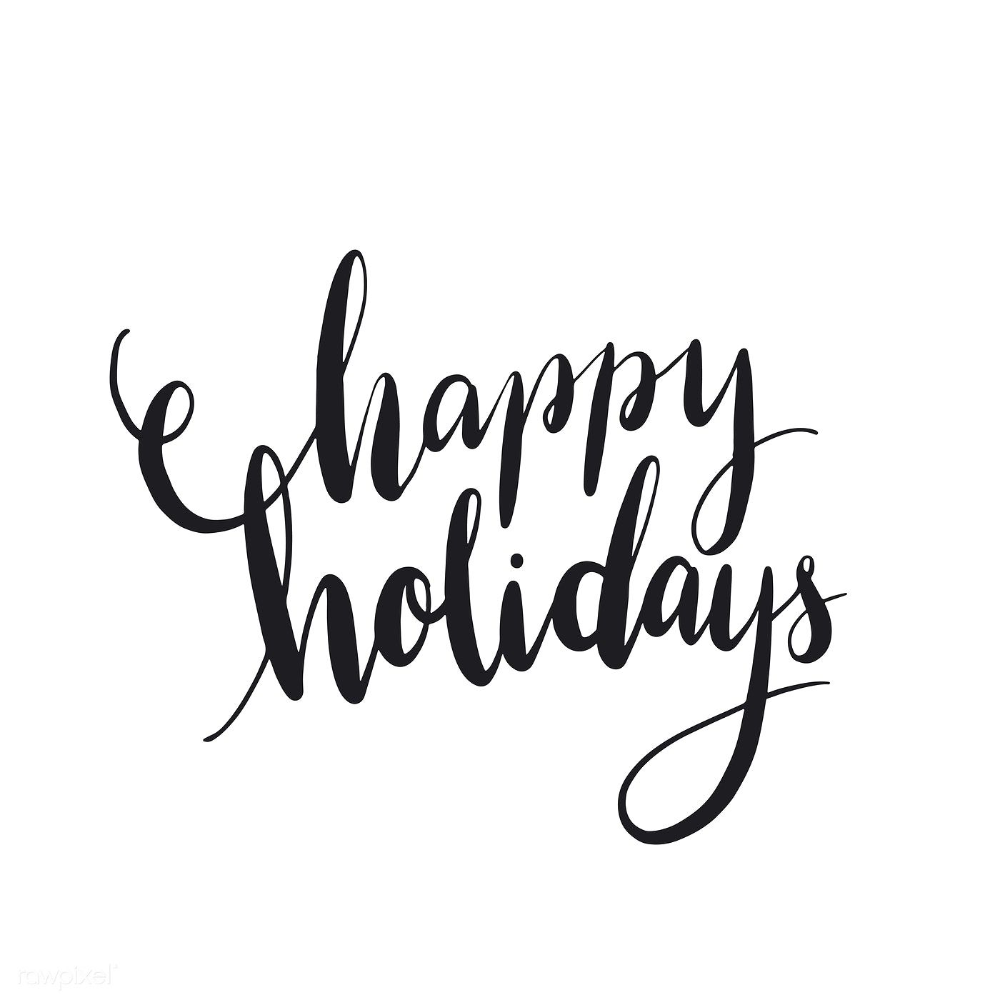Happy Holidays Typography Style Vector Free Image By Rawpixel Com Happy Holidays Quotes Christmas Happy Holidays Quotes Holiday Calligraphy
