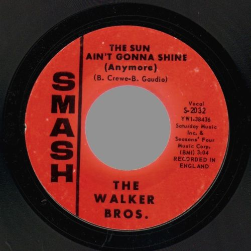 Walker Brothers 45 Label Walker Brothers The Sun Ain T Gonna Shine Anymore After The Lights With Images Walker Brothers Records Music Radio