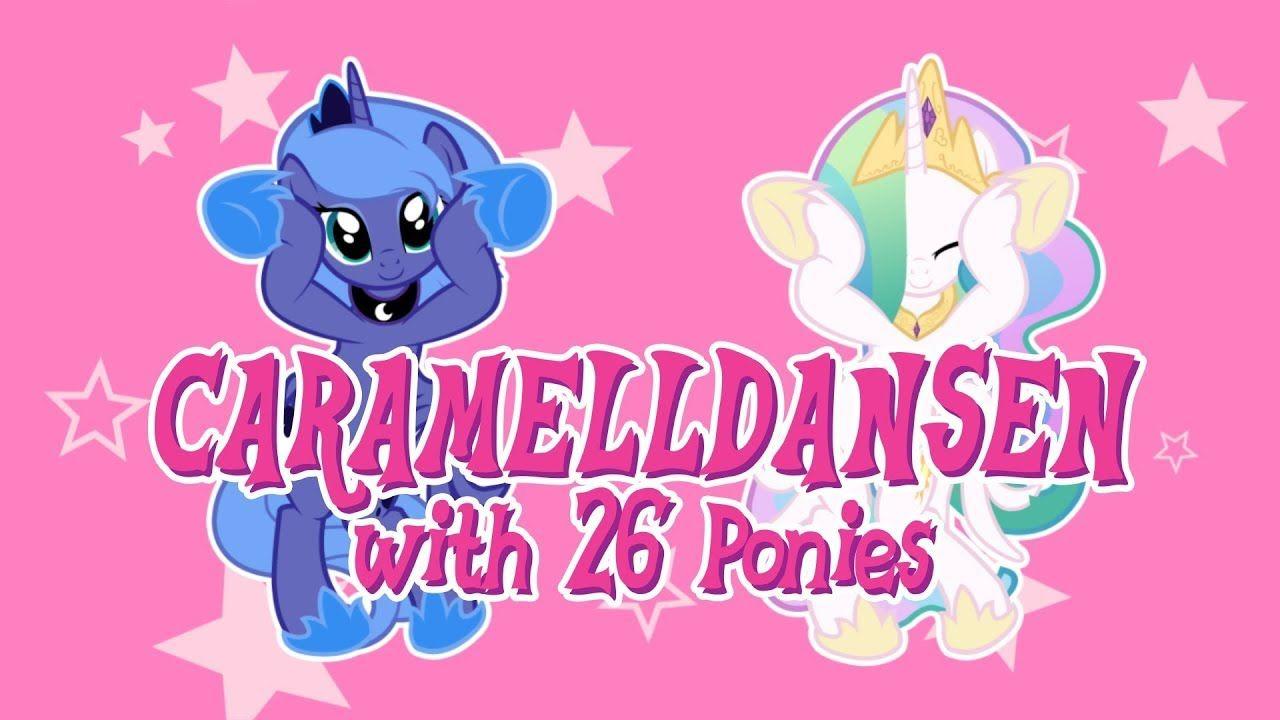 Caramelldansen With 26 Ponies Including Lyrics