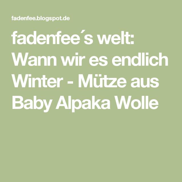 fadenfee´s welt: Wann wir es endlich Winter - Mütze aus Baby Alpaka ...