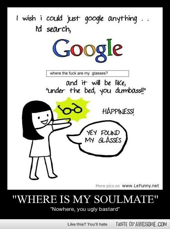 where Is My Soulmate | lol | Funny picture quotes, Funny ...