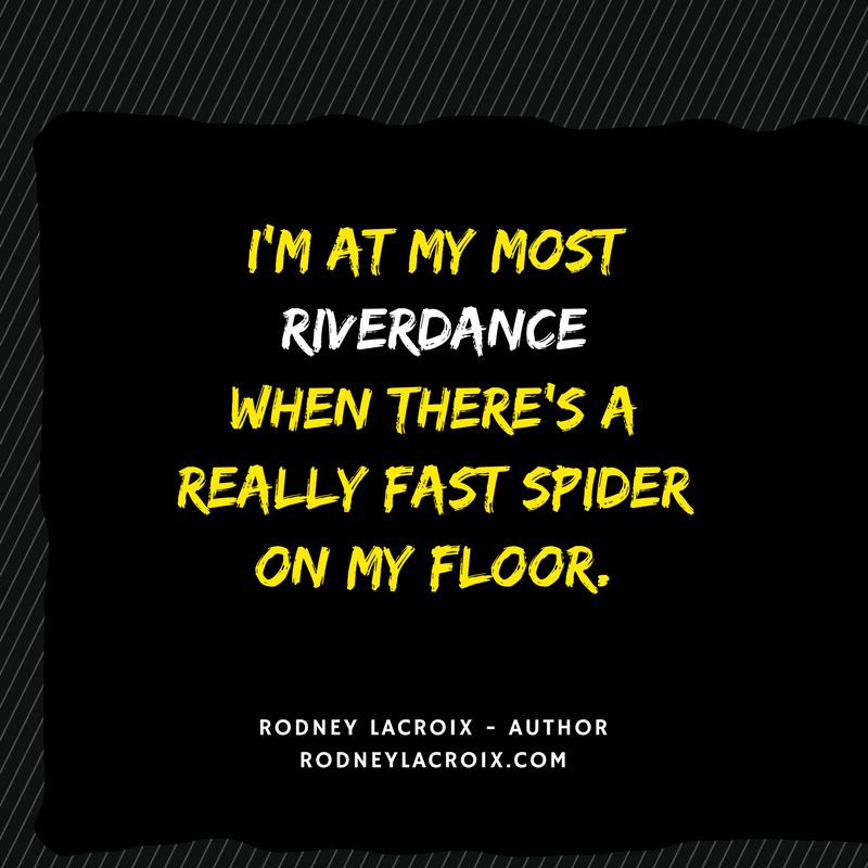 life | spiders | humor | funny | meme | author | tweets from @moooooog35 | Rodney Lacroix | My books: amzn.to/2crgRZz | My website: rodneylacroix.com
