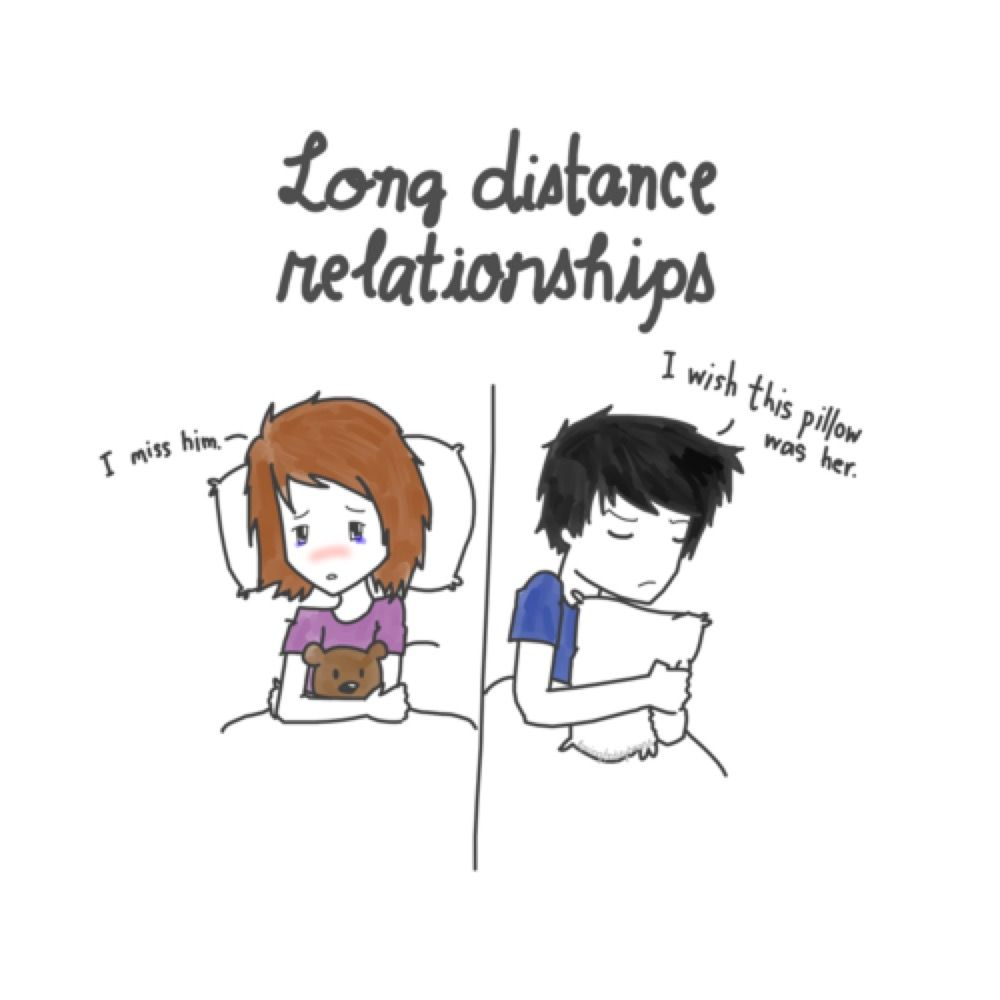 Long distance relationships I miss him I wish the pillow was her