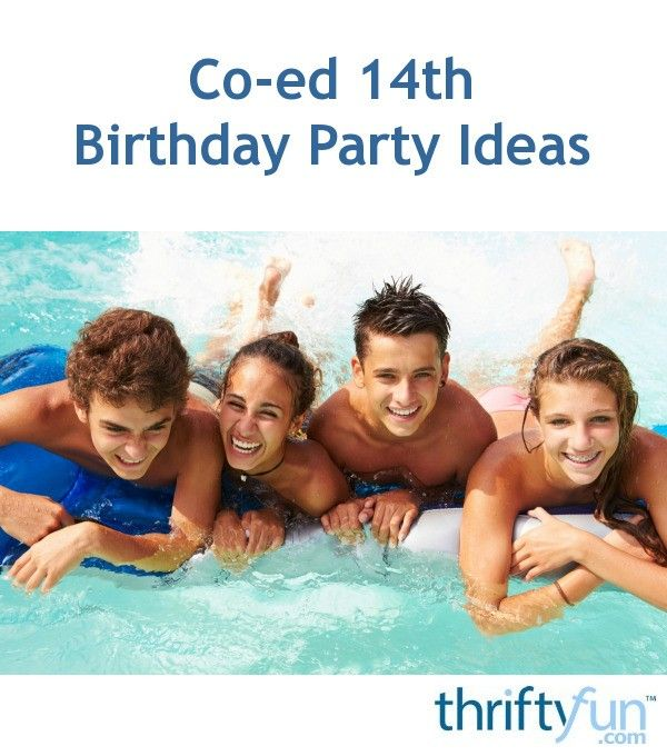 What to do on your 14th birthday