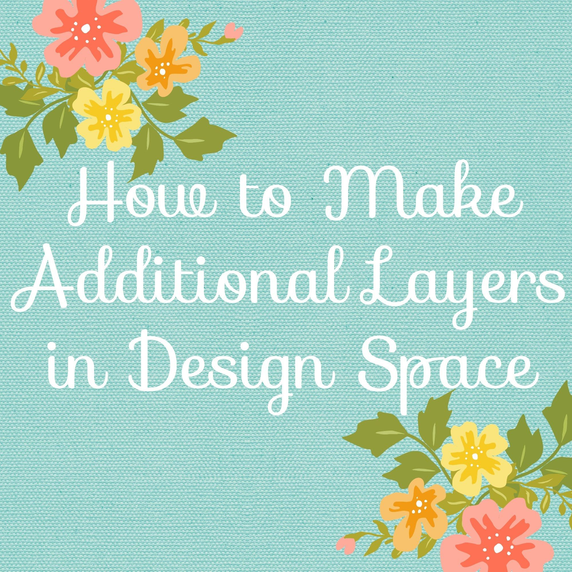 How To Make Extra Layers In Cricut Design Space