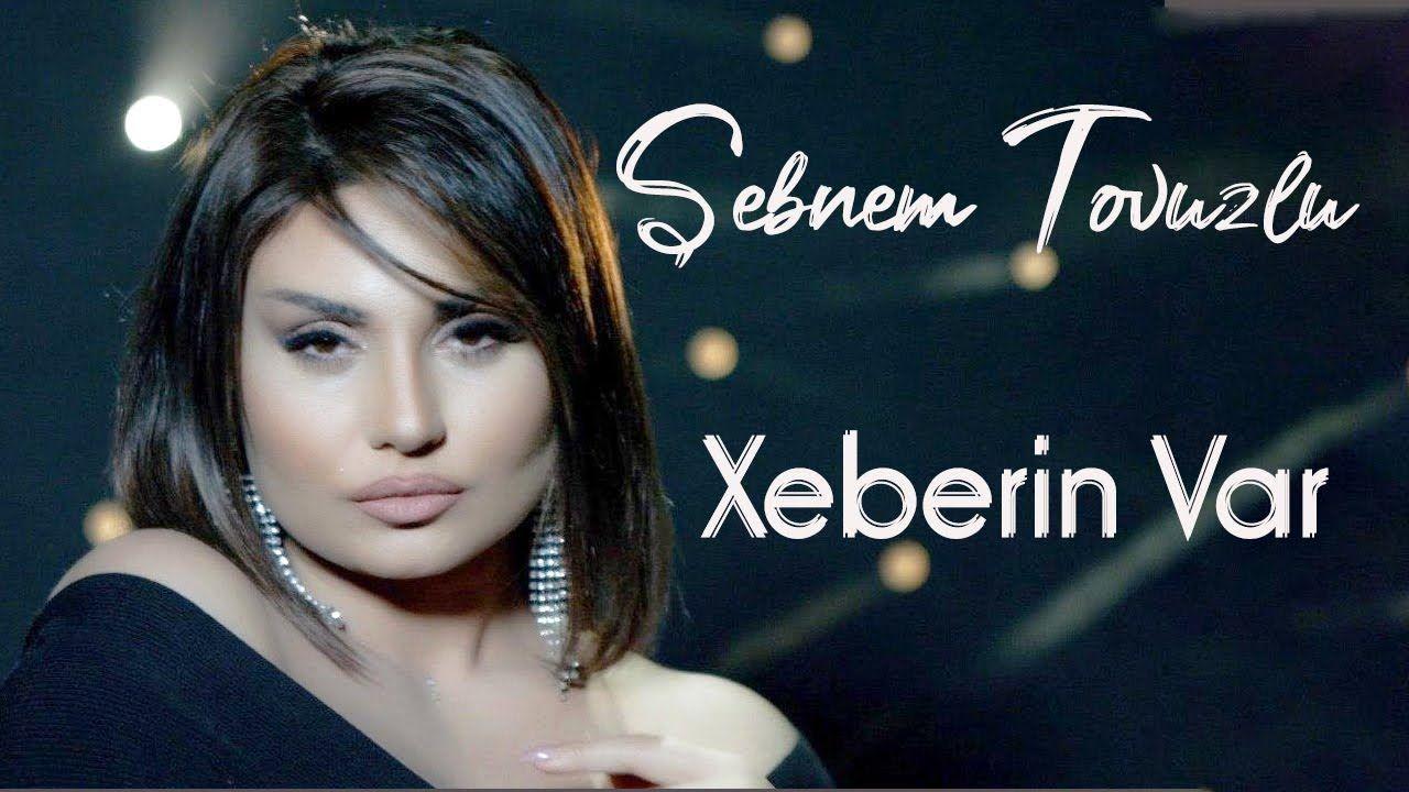 Sebnem Tovuzlu Xeberin Var Yeni Klip 2020 Youtube Video Musik