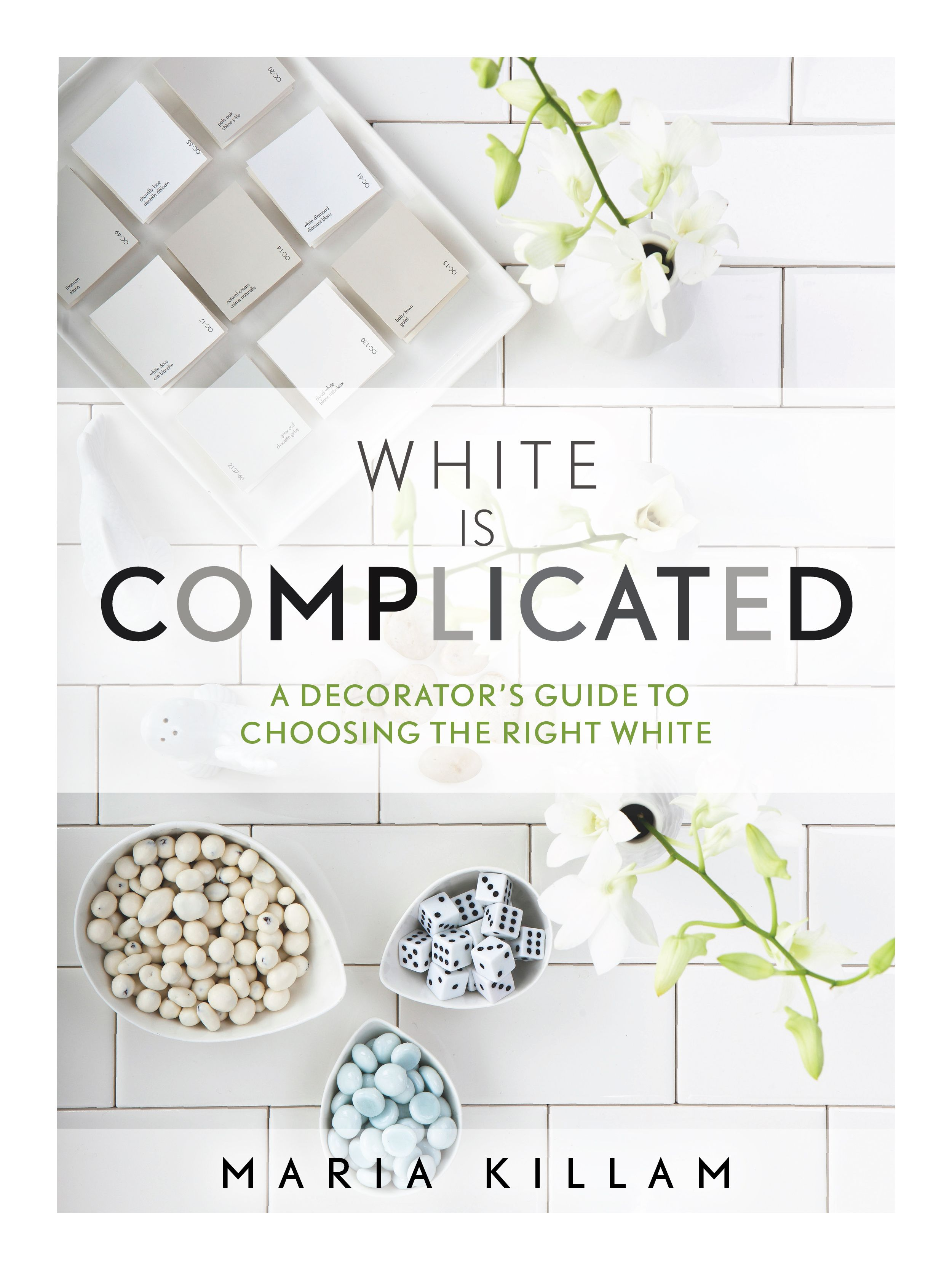 I have this book and love it white is complicated a decorators white is complicated a decorators guide to choosing the right white you wont find this advice anywhere else in the world fandeluxe Image collections