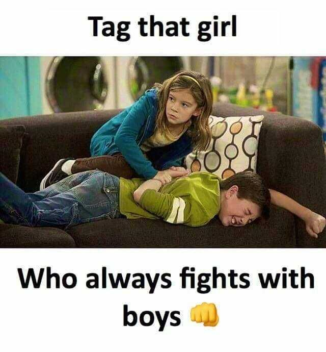Tag That Girl Who Always Fights With Boys Daily Lol Pics Brother Sister Quotes Funny Sister Quotes Funny Friends Quotes Funny