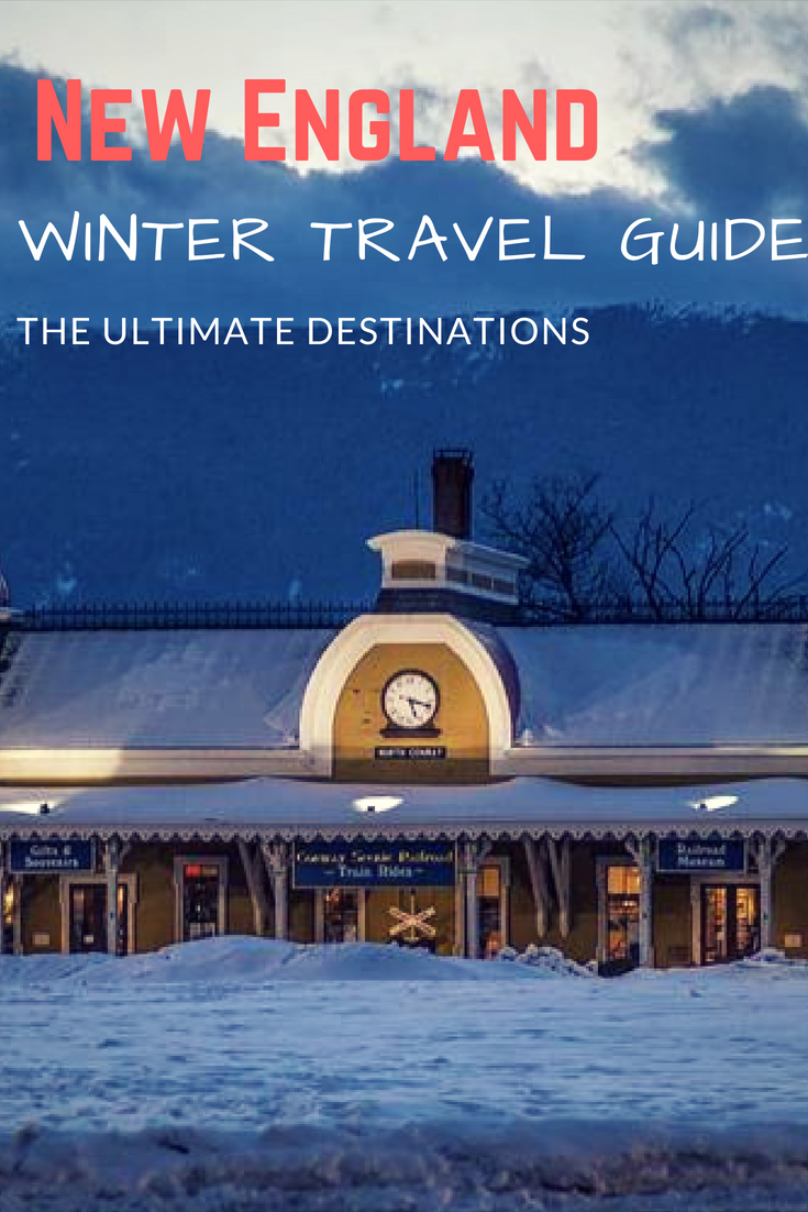 A Guide To Winter Getaways In New England Travel All Destinations